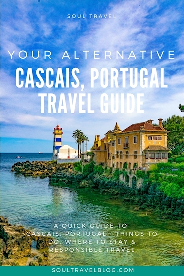 Your alternative travel guide to Cascais, Portugal - things to do in Cascais, Responsible travel tips and where to stay in Cascais.
