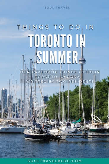 Things to do in Toronto in Summer - our favourite things to do as written by two residents!