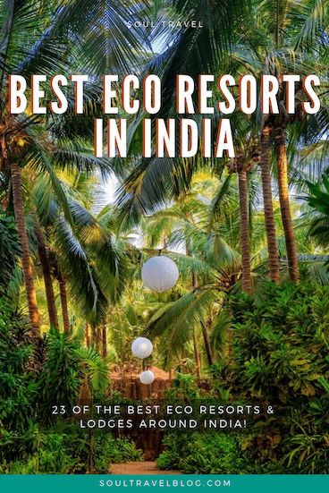 the best eco resorts in India - our selection of best eco lodges, sustainable hotels and resorts for #travel in #india